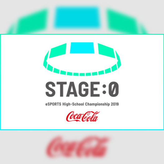 Coca-Cola  STAGE:0 eSPORTS High-School Championship2019